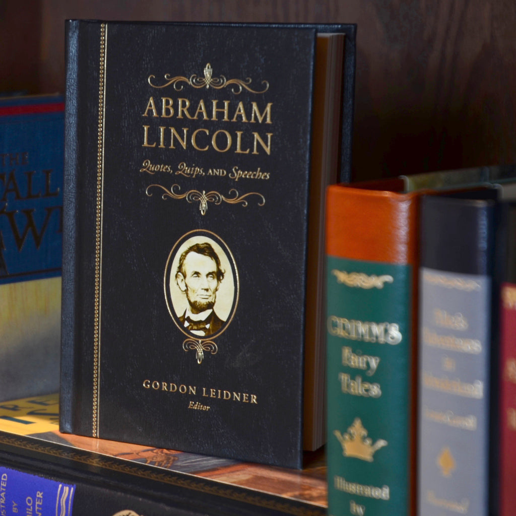 Abraham Lincoln: Quotes, Quips, and Speeches Book
