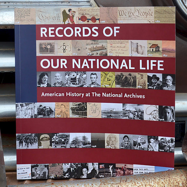 Records of Our National Life: American History at the National Archives
