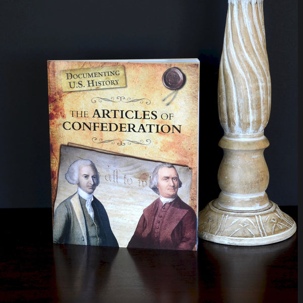 The Articles of Confederation: Documenting US History