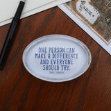 One Person Can Make a Difference Paperweight