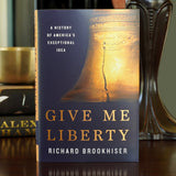 Give Me Liberty: A History of America's Exceptional Idea