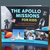 The Apollo Missions for Kids: The People and Engineering Behind the Race to the Moon, with 21 Activities