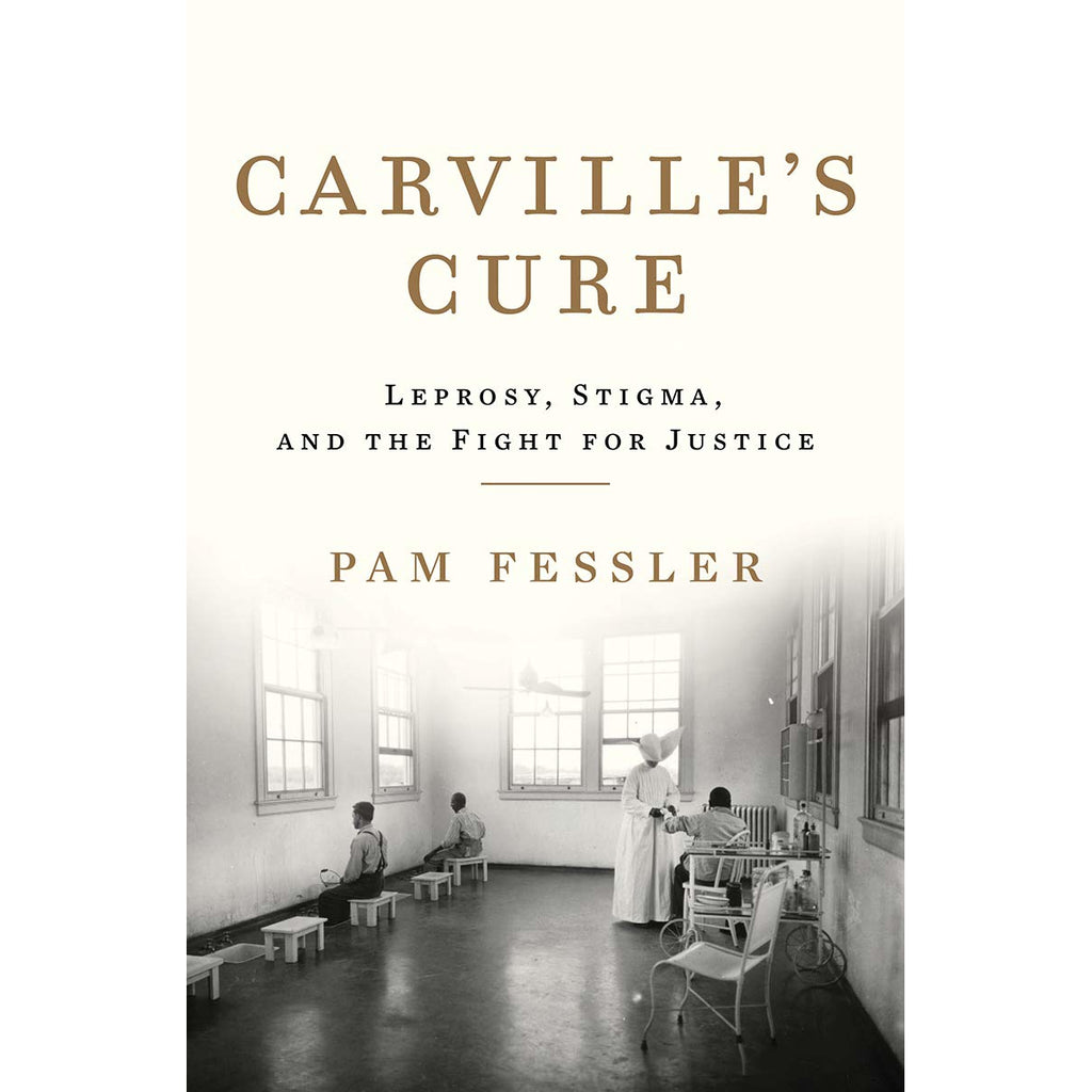 Signed Copy: Carville's Cure: Leprosy, Stigma, and the Fight for Justice