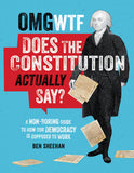 Signed copy: OMG WTF Does the Constitution Actually Say?: A Non-Boring Guide to How Our Democracy is Supposed to Work