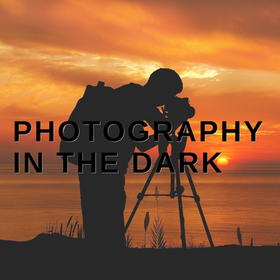 Photography in the Dark