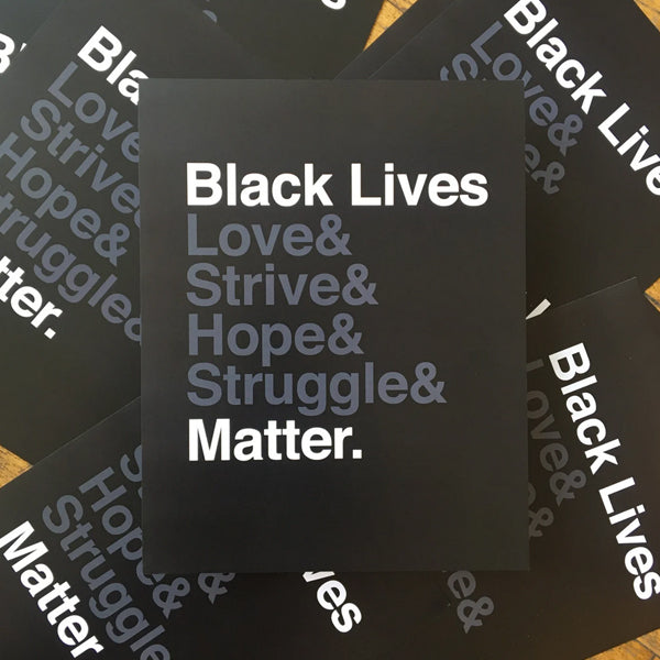Locally created Black Lives Matter Poster or Sticker