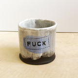 Small One-Of-A-Kind F*CK Cups