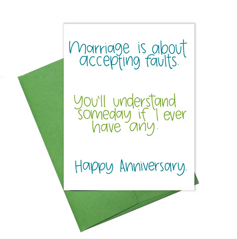 Marriage is about Accepting Faults Anniversary Card