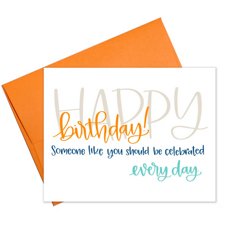 You Should Be Celebrated Birthday Card
