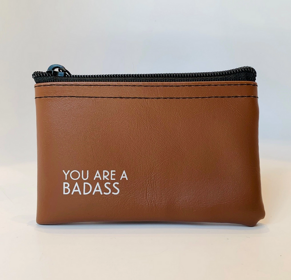 You Are A Badass Zip Pouch