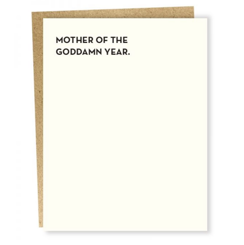 Mother Of The Goddamn Year Card