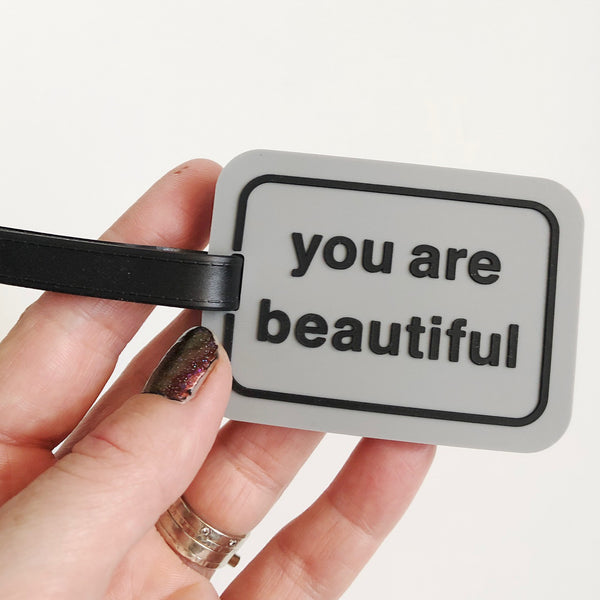 You Are Beautiful Luggage Tag