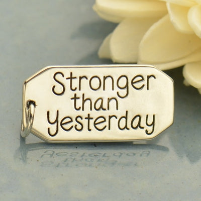 Message Pendant: Stronger than Yesterday, - Poppies Beads n' More