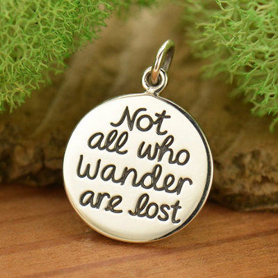 Sterling Silver Not All Who Wander Are Lost Quote Charm - Poppies Beads n' More