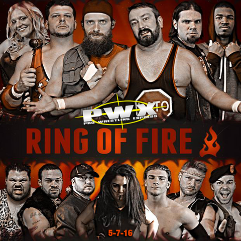 2016-05-07 - PWX - Ring of Fire