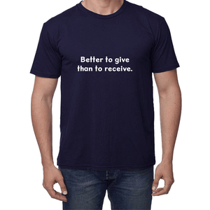 Better to Give Than to Receive Tee