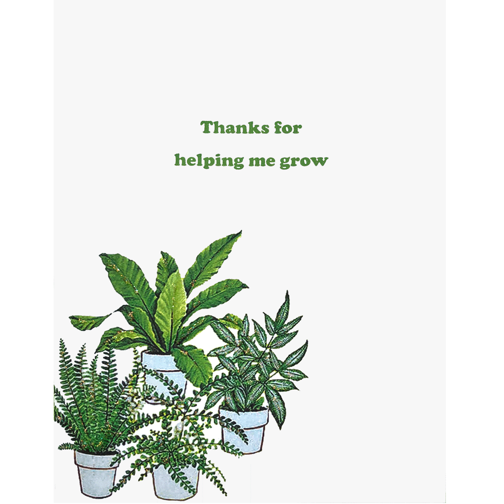 "Houseplants Card with the saying: ""Thanks for helping me grow. Hand-glittered"