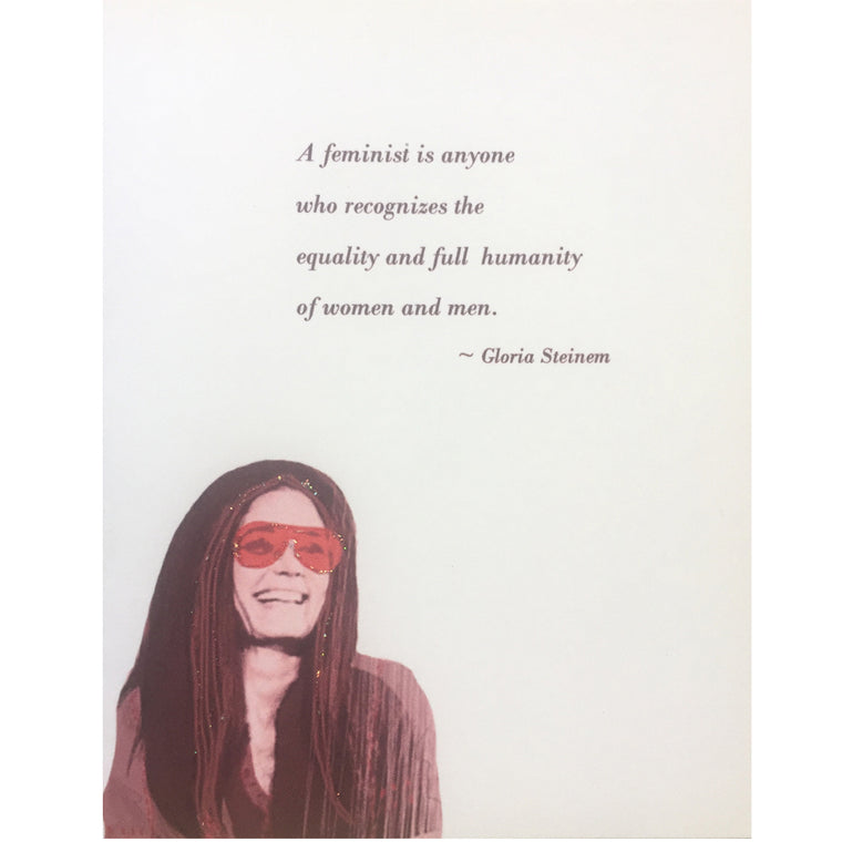 Gloria Steinem Quote Card