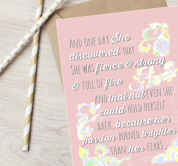 """One day she discovered that she was fierce and strong"" Greetings Card"