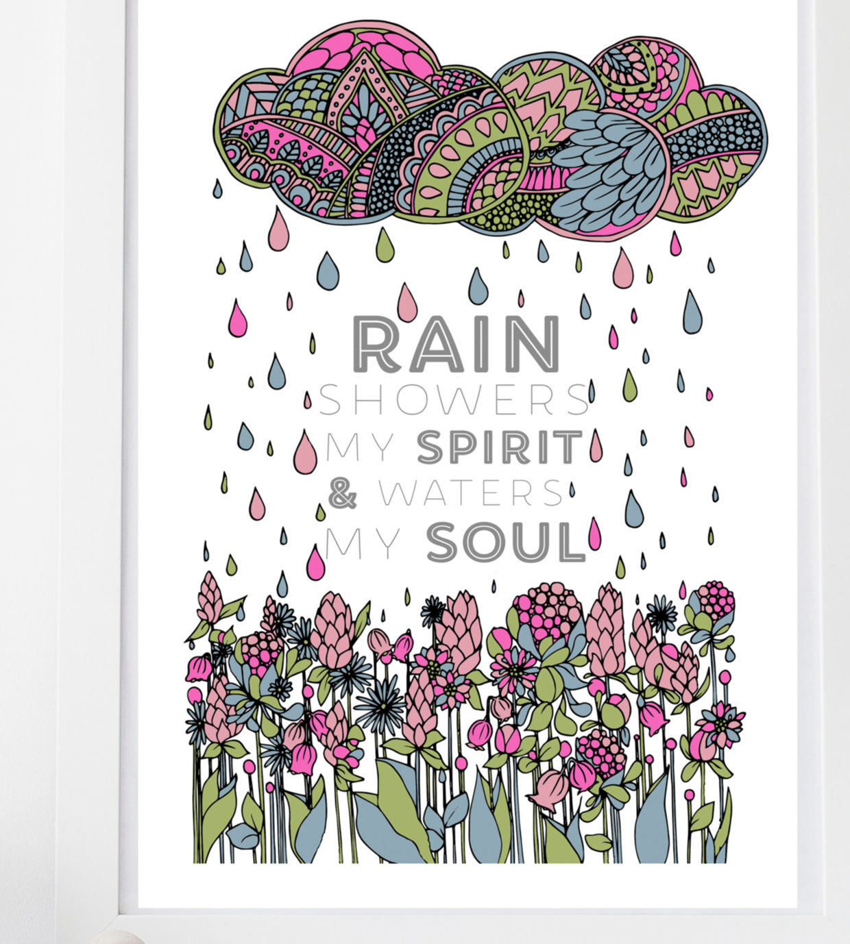Rain showers my spirit and waters my soul print