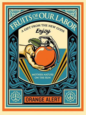 FRUITS OF OUR LABOR by Shepard Fairey