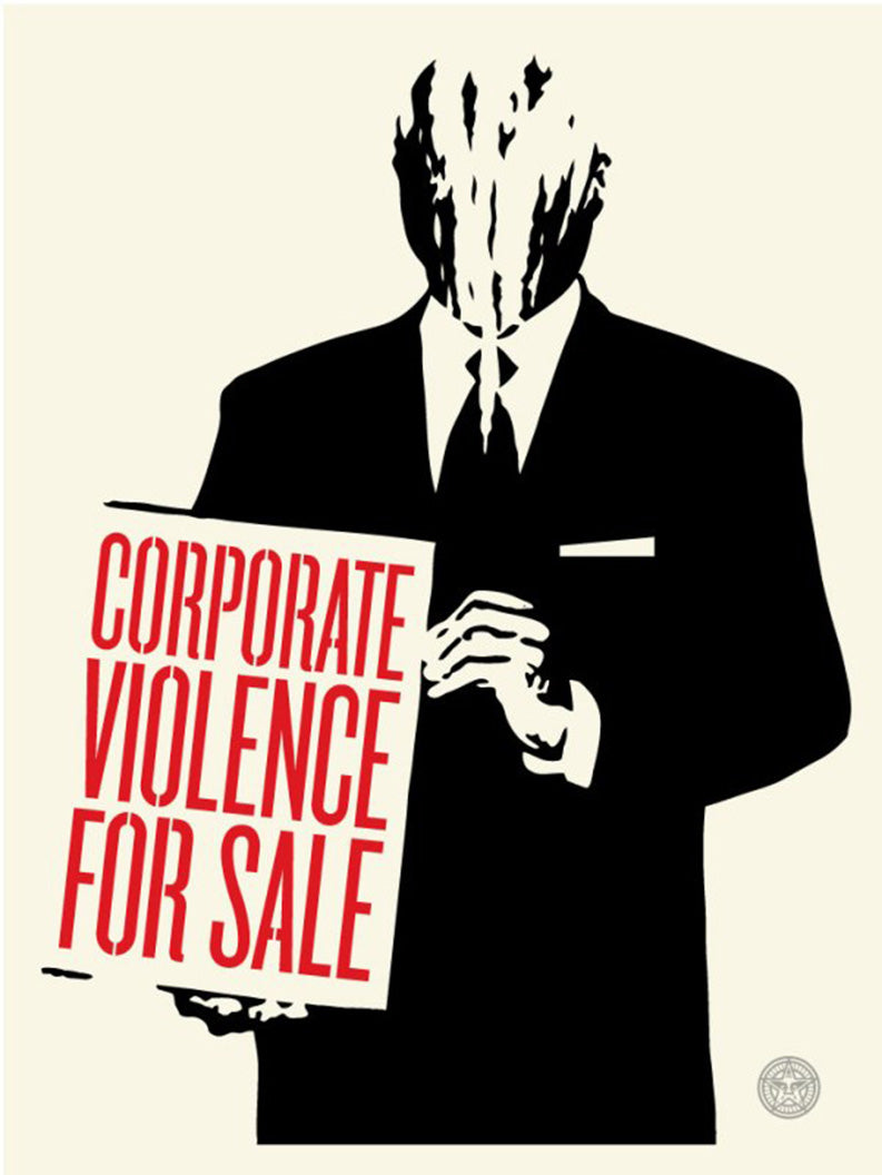 CORPORATE VIOLENCE FOR SALE by Shepard Fairey