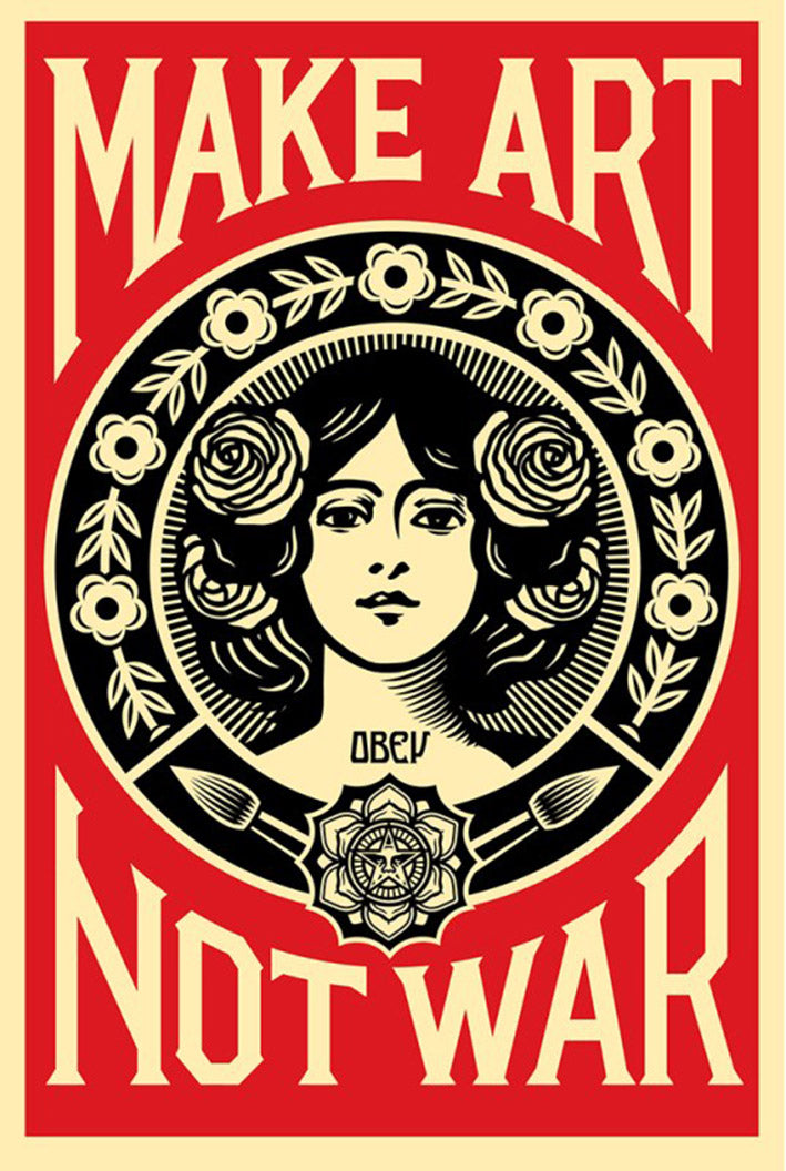 MAKE ART NOT WAR   by Frank Shepard Fairey (Obey)