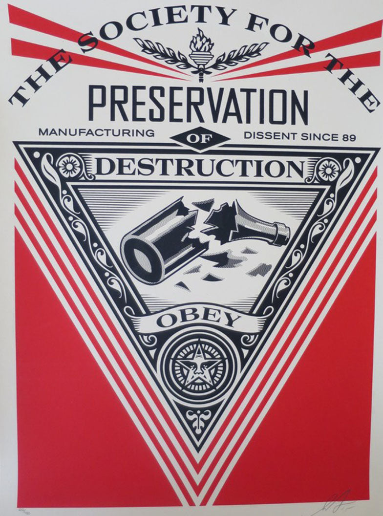 The Society For The Preservation Of Destruction  by Frank Shepard Fairey (Obey)