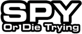 Spy or Die Trying
