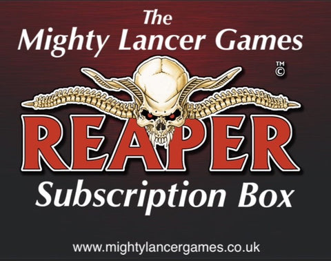 Reaper Subscription Box - Mighty Lancer Games