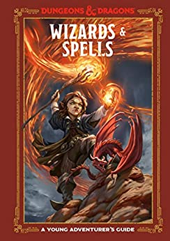 Wizards & Spells -  A Young Adventurer's Guide (Dungeons & Dragons)
