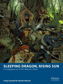 Sleeping Dragon, Rising Sun: A COMPANION FOR IN HER MAJESTY'S NAME