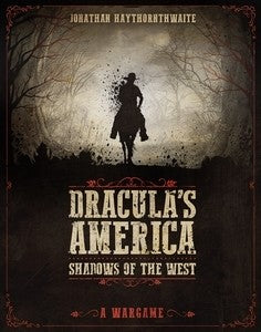 Dracula's America: Shadows of the West - A Wargame