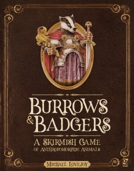 Burrows & Badgers A Skirmish Game of Anthropomorphic Animals
