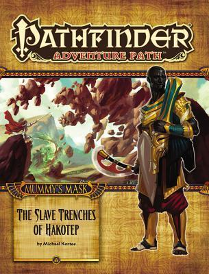 Pathfinder: Mummy's Mask Part 5 - The Slave Trenches of Hakotep - paperback