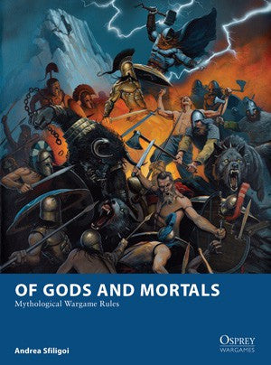 Of Gods and Mortals - Mythological Wargame Rules (Osprey) :www.mightylancergames.co.uk