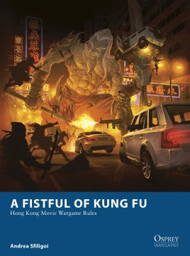 A Fistful of Kung Fu - Hong Kong Movie Wargames Rules: www.mightylancergames.co.uk