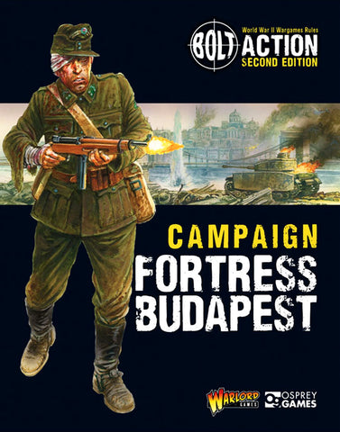 Campaign Fortress Budapest, 2nd Edition (Bolt Action) :www.mightylancergames.co.uk