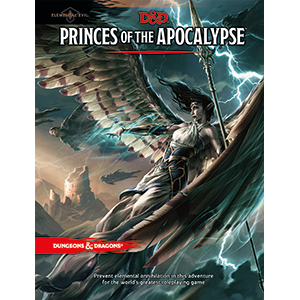 Dungeons and Dragons - Elemental Evil: Princes of the Apocalypse