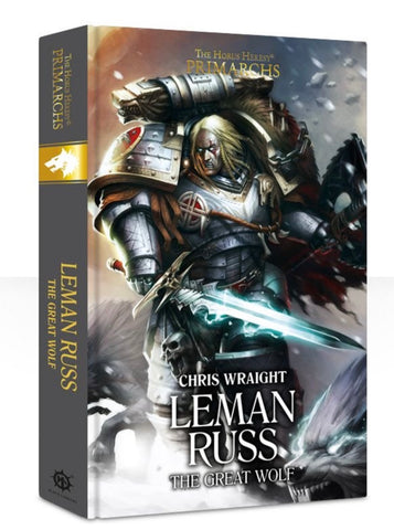 The Primarchs - Leman Russ: The Great Wolf (Hardback)