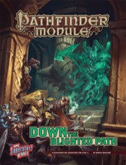 Down the Blighted Path - Pathfinder Module (Pathfinder 1st Edition) :www.mightylancergames.co.uk