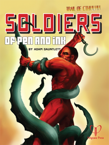 Trail of Cthulhu: Soldiers of Pen and Ink: www.mightylancergames.co.uk