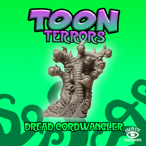 The Dreadcordwrangler - Toon Terrors: www.mightylancergames.co.uk