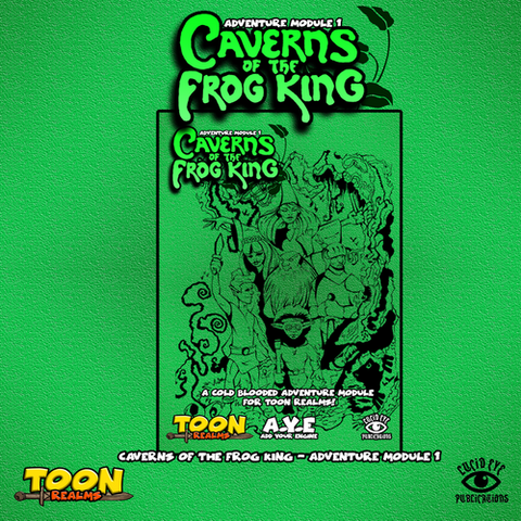 Caverns of the Frog King - Toons Realms - Lucid Eye: www.mightylancergames.co.uk