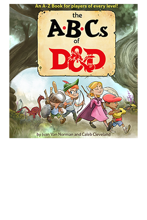 The ABCS OF D&D By Ivan Van Norman & Caleb Cleveland