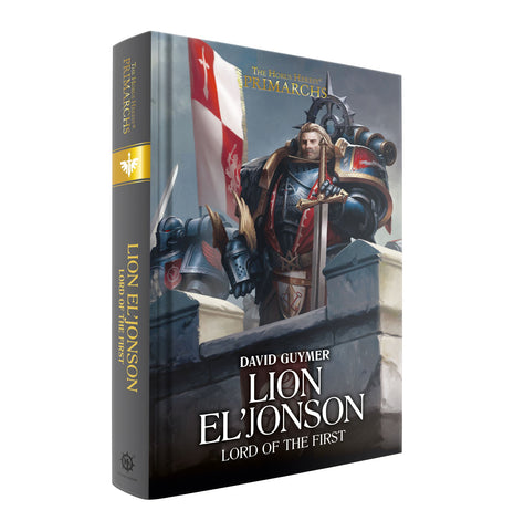 The Primarchs - Lion El'Jonson: Lord of the First. Book 14 (Hardback)