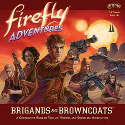Firefly Adventures Brigands & Browncoats: www.mightylancergames.co.uk