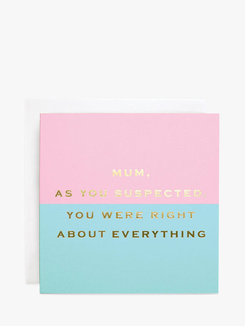 Susan OHanlon Card - Mum You were Right