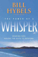 Bill Hybels - The Power of a Whisper