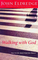 John Eldredge - Walking with God